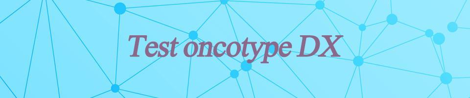 Cancer du sein test oncotypedx